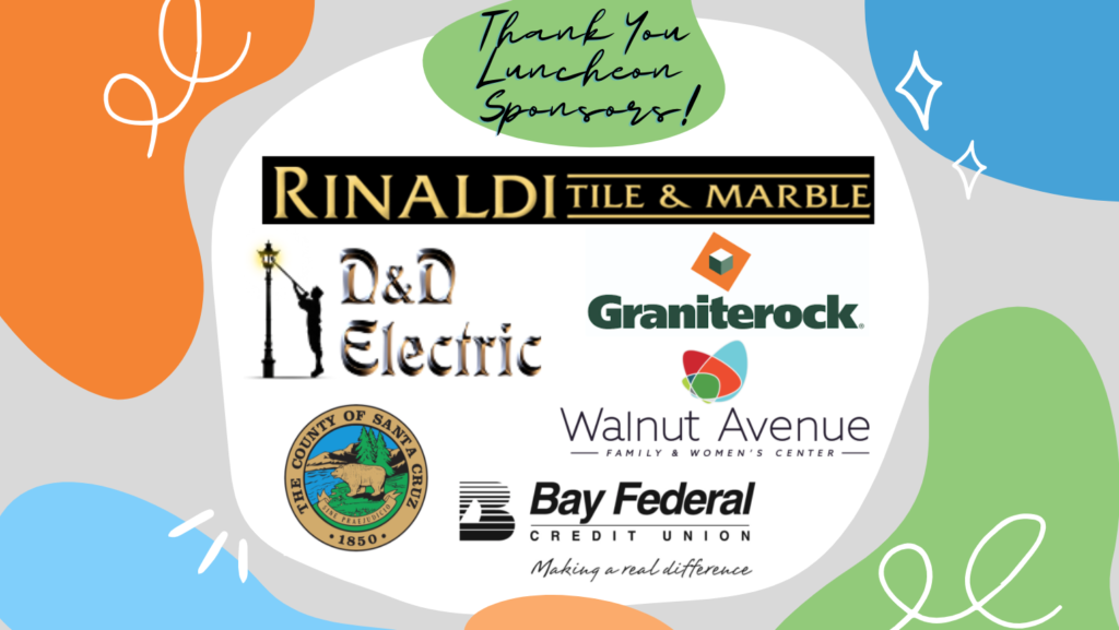 thank you luncheon sponsors, rinaldi tile and marble, D&D electric, graniterock, county of santa cruz, walnut avenue family and womens center, bay federal credit union